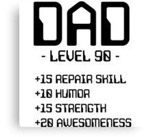 Dad. Level 90 Canvas Print