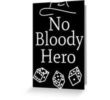 No Bloody Hero Mat Cauthon WoT Greeting Card
