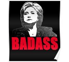 Hillary Clinton Badass  Poster