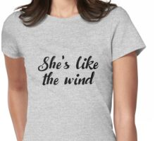 Dirty Dancing - She's like the wind Womens Fitted T-Shirt