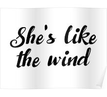 Dirty Dancing - She's like the wind Poster