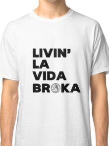 Broke Classic T-Shirt