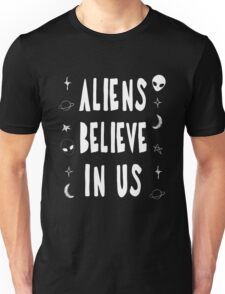 Aliens Believe In Us Unisex T-Shirt