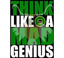 Think Like A Mad Genius Photographic Print