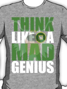 Think Like A Mad Genius T-Shirt