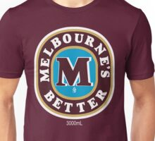 Melbourne's Better  Unisex T-Shirt
