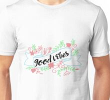 Good vibes Floral  Unisex T-Shirt