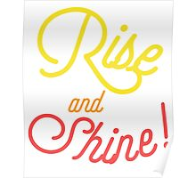 Rise and Shine! The Sun is Up, Time to energize. Breathe in, breath out! Start the Day! Positive Inspiration Quote Poster