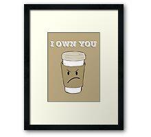 I OWN YOU Framed Print
