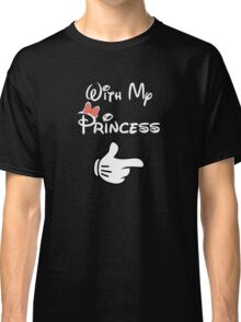 With Princess Classic T-Shirt