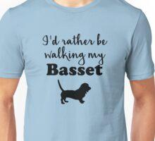 I'd rather be walking my Basset Unisex T-Shirt