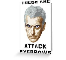 Doctor Who 12 Peter Capaldi - Attack Eyebrows Greeting Card