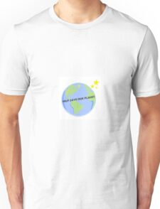 Help Save Our Planet Unisex T-Shirt