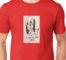 Who is the good boy? Unisex T-Shirt