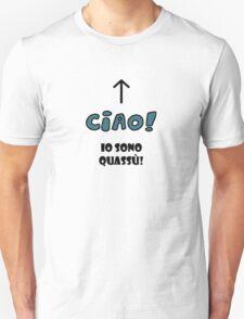 Ciao! Io sono quassù! Unisex T-Shirt