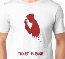 your ticket please! Unisex T-Shirt