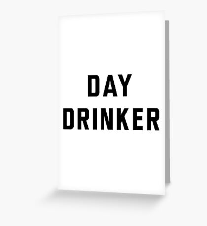 Day Drinker Greeting Card