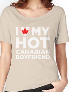 I Love My Hot Canadian Boyfriend Women's Relaxed Fit T-Shirt