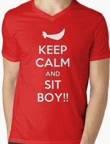 Keep Calm and SIT BOY!! Mens V-Neck T-Shirt