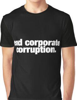end corporate corruption. Graphic T-Shirt