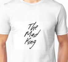 The Mad King Unisex T-Shirt
