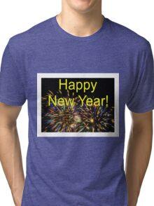Happy New Year!!!!! Tri-blend T-Shirt