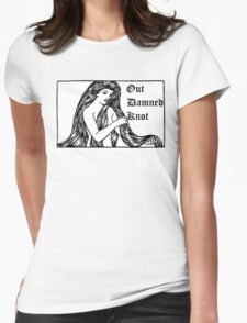 Out Damned Knot-Lady Godiva/Lady MacBeth Womens Fitted T-Shirt