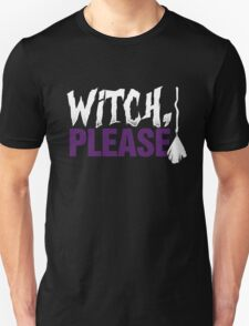 Witch Please T-Shirt, Funny Halloween Custom Gift For Men Or Women Unisex T-Shirt