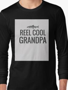 Reel Cool Grandpa FISHING T SHIRT Long Sleeve T-Shirt