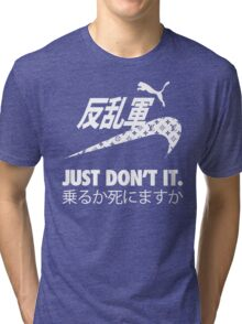 JUST DON'T IT. Tri-blend T-Shirt