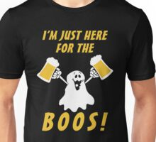 I'mJust Here For The Boos, Funny Hallowen Saying Quote Gift For Men Or Women Unisex T-Shirt