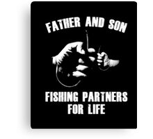 Father And Son Fishing Partner For Life Funny T-Shirt Canvas Print