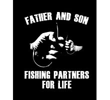 Father And Son Fishing Partner For Life Funny T-Shirt Photographic Print