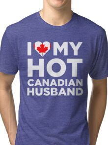 I Love My Hot Canadian Husband Tri-blend T-Shirt