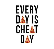 Every Day is Cheat Day  Photographic Print