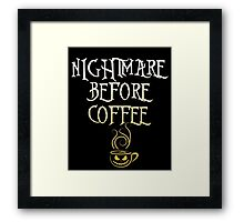 Nightmare Before Coffee, Funny Halloween Saying Quote Gift For Coffee Lovers Men Or Women Framed Print