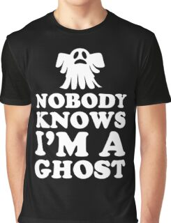 Nobody Knows I'm A Ghost, Funny Halloween Saying Quote Gift For Men And Women Graphic T-Shirt