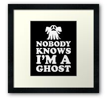 Nobody Knows I'm A Ghost, Funny Halloween Saying Quote Gift For Men And Women Framed Print