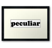 Peculiar Framed Print
