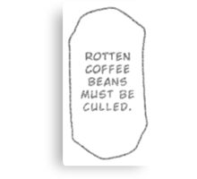 Rotten Coffee Beans - Black Canvas Print