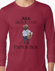All About My Man Dat Paper Boi Long Sleeve T-Shirt