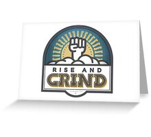 RISE AND GRIND Greeting Card