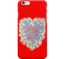 Paradise... is a state of heart iPhone Case/Skin