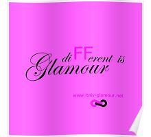Different is Glamour - Pink Poster