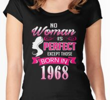 Perfect Women Born in 1968 - 48th birthday gifts Women's Fitted Scoop T-Shirt