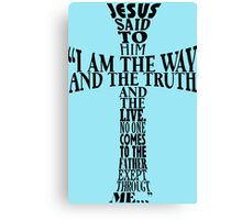 Bible verses John 14:6 cross Canvas Print