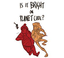 is it bright on Planet Cool? Photographic Print