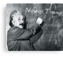 Einstein Says: Never Trump  Canvas Print