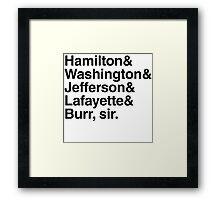 Hamilton- Hamilton & Washington & Jefferson & Lafayette & Burr, sir. Framed Print