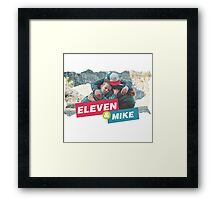 eleven and mike Framed Print